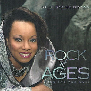 Jolie Rocke Brown - Rock Of Ages: Hymns for the Soul